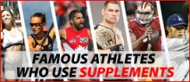 Famous Athletes Who Use Supplements