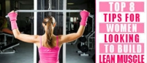 Top 8 Tips for Women Looking to Build Lean Muscle