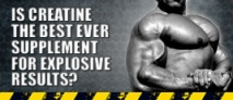 Is Creatine The Best Ever Supplement For Explosive Results?