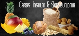Carbohydrates, The Insulin Response & Its Role In Bodybuilding