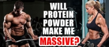 Will Protein Powder Make Me Massive?