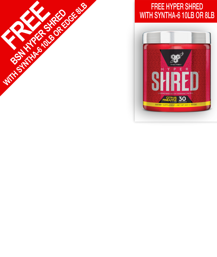 Free BSN Hyper Shred with Syntha-6 10lb or Syntha 6 Edge 8lb