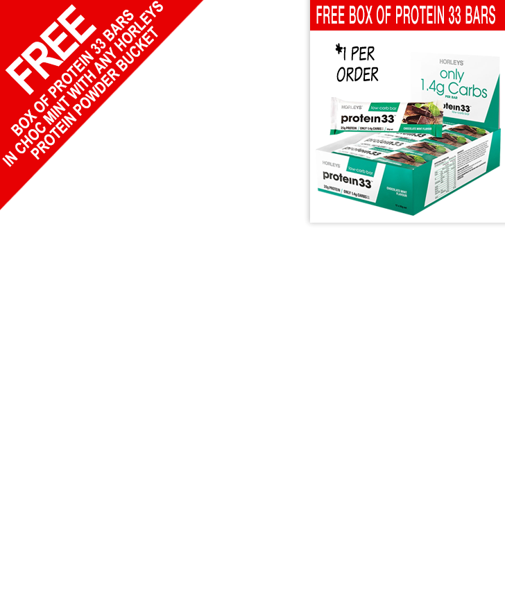 Free Box of Protein 33 Bars with Horleys Bucket - 1 Per Order