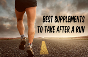 best supplements to take after a run