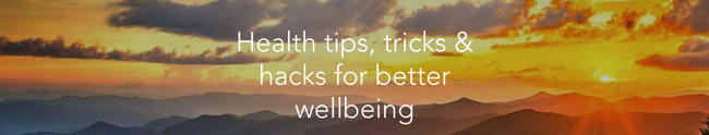 health tips tricks and hacks